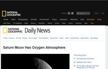 http://news.nationalgeographic.com/news/2010/11/101125-saturn-moon-oxygen-atmosphere-discovered-science-space/