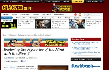 http://www.cracked.com/blog/exploring-the-mysteries-of-the-mind-with-the-sims-3/