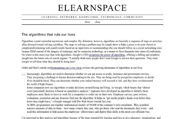 http://www.elearnspace.org/blog/2010/11/27/the-algorithms-that-rule-our-lives/