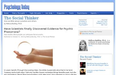 http://www.psychologytoday.com/blog/the-social-thinker/201010/have-scientists-finally-discovered-evidence-psychic-phenomena