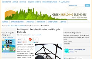 http://greenbuildingelements.com/2009/03/08/building-with-reclaimed-lumber-and-recycled-materials/