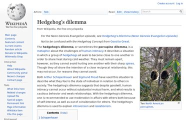 http://en.wikipedia.org/wiki/Hedgehog%27s_dilemma