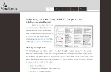 http://www.metafluence.com/integrating-netvibes-pipes-aiderss-dapper-for-an-intelligence-dashboard/