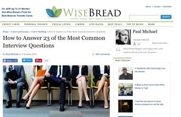 http://www.wisebread.com/how-to-answer-23-of-the-most-common-interview-questions