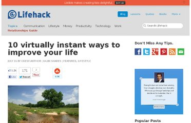 http://www.lifehack.org/articles/lifestyle/10-virtually-instant-ways-to-improve-your-life.html