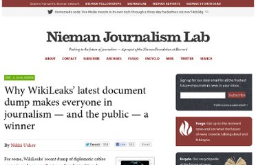http://www.niemanlab.org/2010/12/why-wikileaks-latest-document-dump-makes-everyone-in-journalism-and-the-public-a-winner/
