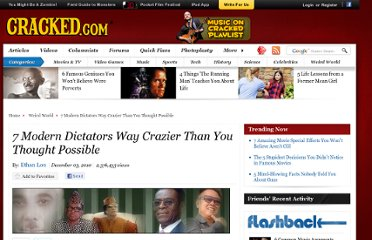 http://www.cracked.com/article_18850_7-modern-dictators-way-crazier-than-you-thought-possible.html