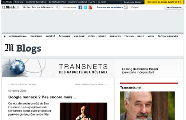 http://pisani.blog.lemonde.fr/2009/03/09/google-menace-pas-encore-mais%e2%80%a6/
