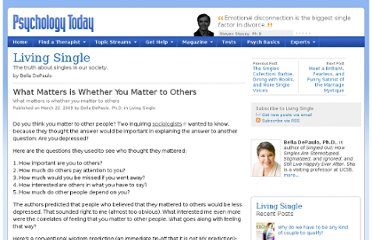 http://www.psychologytoday.com/blog/living-single/200903/what-matters-is-whether-you-matter-others