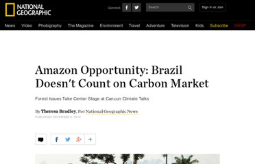 http://news.nationalgeographic.com/news/energy/2010/12/101203-amazon-brazil-carbon-market-deforestation/