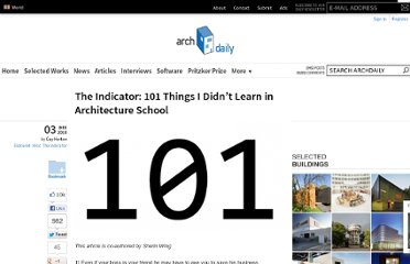 http://www.archdaily.com/93786/the-indicator-101-things-i-didn%e2%80%99t-learn-in-architecture-school/