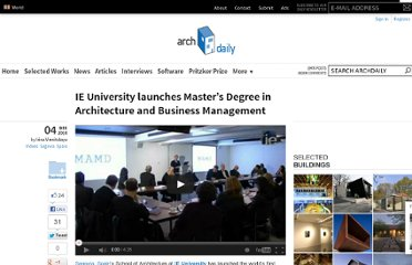 http://www.archdaily.com/93740/ie-university-launches-masters-degree-in-architecture-and-business-management/