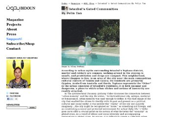 http://www.bidoun.org/magazine/06-envy/istanbuls-gated-communities-by-pelin-tan/