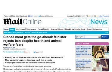http://www.dailymail.co.uk/news/article-1335516/Cloned-meat-gets-ahead-Minister-rejects-ban-despite-health-animal-welfare-fears.html