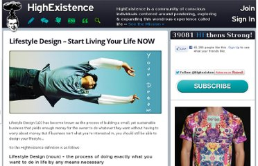 http://www.highexistence.com/lifestyle-design-start-living-your-life-now/
