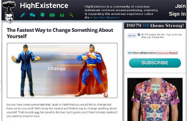 http://www.highexistence.com/fastest-way-to-change-something-about-yourself/