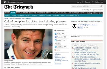 http://www.telegraph.co.uk/news/newstopics/debates/3394545/Oxford-compiles-list-of-top-ten-irritating-phrases.html