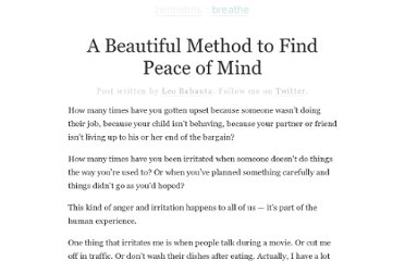 http://zenhabits.net/a-beautiful-method-to-find-peace-of-mind/