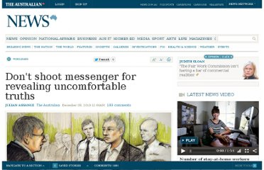 http://www.theaustralian.com.au/in-depth/wikileaks/dont-shoot-messenger-for-revealing-uncomfortable-truths/story-fn775xjq-1225967241332