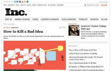 http://www.inc.com/magazine/20101201/how-to-kill-a-bad-idea.html