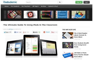 http://edudemic.com/2010/12/the-ultimate-guide-to-using-ipads-in-the-classroom/