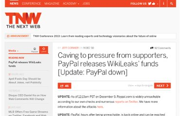 http://thenextweb.com/media/2010/12/09/caving-to-pressure-from-supporters-paypal-releases-wikileaks-funds/