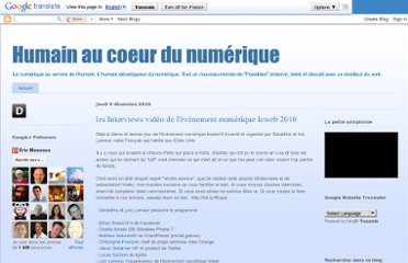 http://humainaucoeurdunumerique.blogspot.com/2010/12/les-interviews-video-de-levenement.html