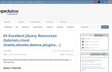 http://speckyboy.com/2008/04/02/65-excellent-jquery-resources-tutorialscheat-sheetsebooksdemosplugins/