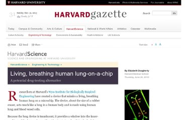 http://news.harvard.edu/gazette/story/2010/06/living-breathing-human-lung-on-a-chip/