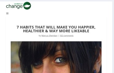 http://www.thechangeblog.com/7-habits-that-will-make-you-happier-healthier-way-more-likeable/