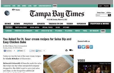 http://www.tampabay.com/features/food/cooking/you-asked-for-it-sour-cream-recipes-for-salsa-dip-and-easy-chicken-bake/1047118