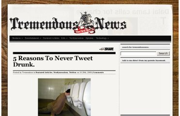 http://tremendousnews.com/2009/10/29/5-reasons-to-never-tweet-drunk/