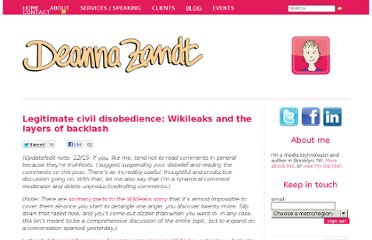 http://www.deannazandt.com/2010/12/12/legitimate-civil-disobedience-wikileaks-and-the-layers-of-backlash/