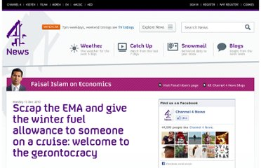 http://blogs.channel4.com/faisal-islam-on-economics/scrap-the-ema-and-give-the-winter-fuel-allowance-to-someone-on-a-cruise-welcome-to-the-gerontocracy/13524