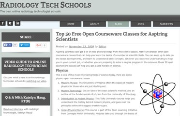 http://onlineradiologytechnicianschools.com/2009/top-50-free-open-courseware-classes-for-aspiring-scientists/