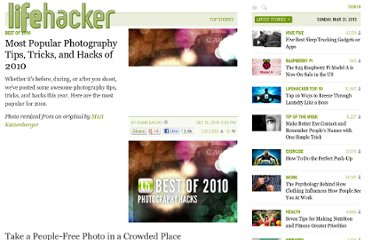 http://lifehacker.com/5711682/most-popular-photography-tips-tricks-and-hacks-of-2010
