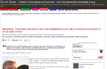 http://www.gautier-girard.com/dossiers-entrepreneurs-et-managers/e-commerce-web-marketing-et-referencement/marketing-comment-calculer-le-seuil-de-rentabilite-de-son-site-e-commerce-et-savoir-si-on-va-dans-le-mur/