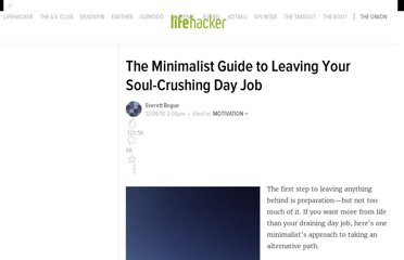 http://lifehacker.com/5707473/the-minimalist-guide-to-leaving-your-soul+crushing-day-job