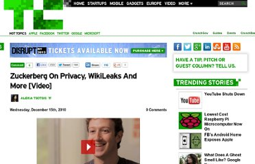 http://techcrunch.com/2010/12/15/zuckerberg-on-privacy-wikileaks-and-more-video/