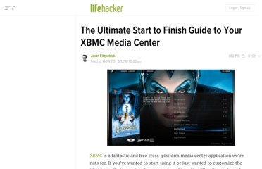 http://lifehacker.com/5536963/the-ultimate-start-to-finish-guide-to-your-xbmc-media-center