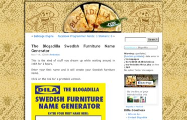 http://www.blogadilla.com/2008/05/11/the-blogadilla-swedish-furniture-name-generator/