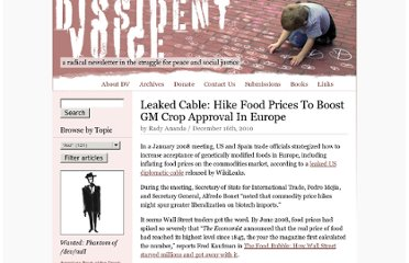 http://dissidentvoice.org/2010/12/leaked-cable-hike-food-prices-to-boost-gm-crop-approval-in-europe/