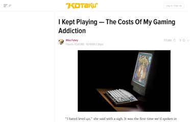 http://kotaku.com/5384643/i-kept-playing--the-costs-of-my-gaming-addiction