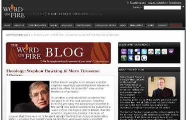 http://www.wordonfire.org/WoF-Blog/WoF-Blog/September-2010/Culture--Stephen-Hawking---More-Tiresome-Atheism.aspx