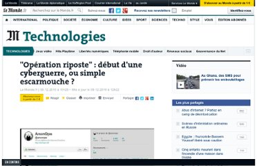 http://www.lemonde.fr/technologies/article/2010/12/09/operation-riposte-debut-d-une-cyberguerre-ou-simple-escarmouche_1451026_651865.html#ens_id=1450400