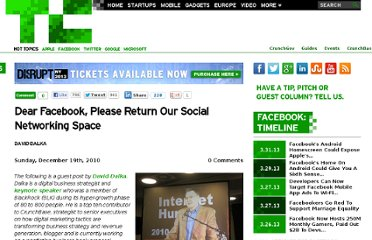 http://techcrunch.com/2010/12/19/dear-facebook-please-return-our-social-networking-space/