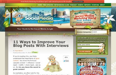 http://www.socialmediaexaminer.com/11-ways-to-improve-your-blog-posts-with-interviews/