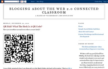 http://web20classroom.blogspot.com/2010/12/qr-huh-what-heck-is-qr-code.html