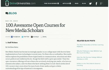 http://www.onlineuniversities.com/blog/2009/05/100-awesome-open-courses-for-new-media-scholars/