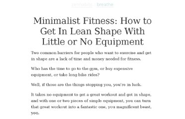 http://zenhabits.net/minimalist-fitness-how-to-get-in-lean-shape-with-little-or-no-equipment/